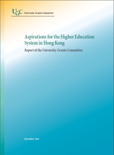 Aspirations for the Higher Education System in Hong Kong - Report of the University Grants Committee